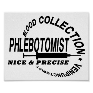 PHLEBOTOMIST - NICE AND PRECISE POSTER