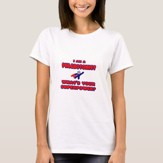 Phlebotomist .. What's Your Superpower? T-Shirt