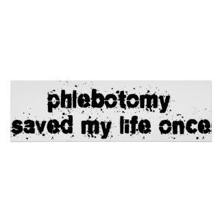 Phlebotomy Saved My Life Once Poster