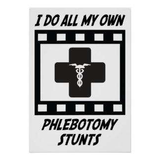 Phlebotomy Stunts Poster