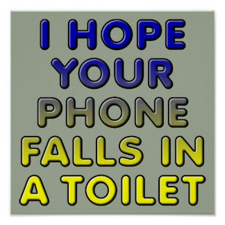 Phone In The Toilet Funny Poster Sign