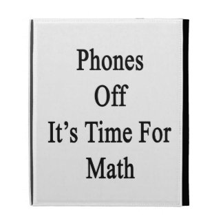 Phones Off It s Time For Math iPad Cases