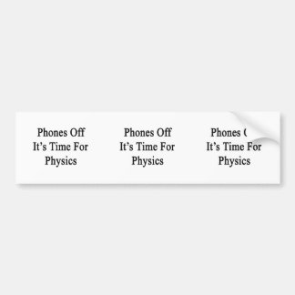 Phones Off It s Time For Physics Bumper Sticker