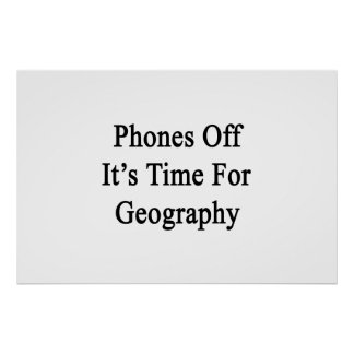 Phones Off It's Time For Geography Poster