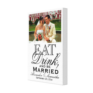 Photo Eat, Drink, and Be Married Custom Wedding Gallery Wrapped Canvas