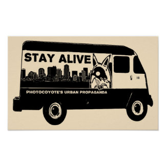 Photocoyote's STAY ALIVE Van Poster