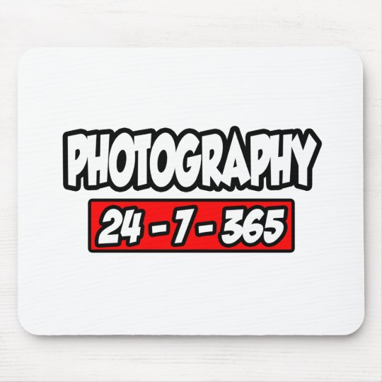 Photography 24-7-365 mouse mat