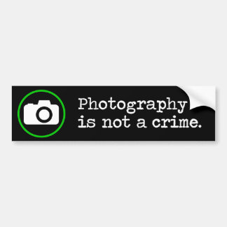 Photography is not a crime bumper sticker