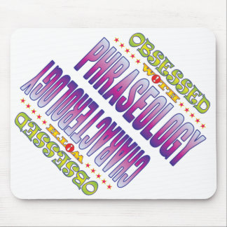 Phraseology 2 Obsessed Mouse Pad