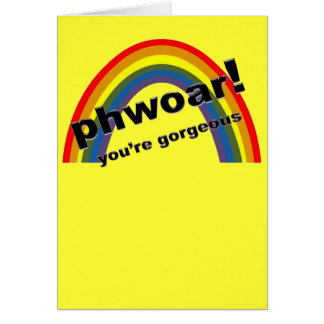 Phwoar - You're Gorgeous Greeting Card