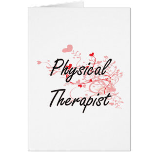 Physical Therapist Artistic Job Design with Hearts Greeting Card