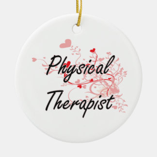Physical Therapist Artistic Job Design with Hearts Round Ceramic Decoration