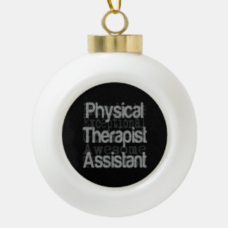 Physical Therapist Assistant Extraordinaire Ceramic Ball Christmas Ornament