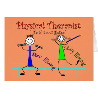 "Physical Therapist Stick People ""Keep Moving"" Card"