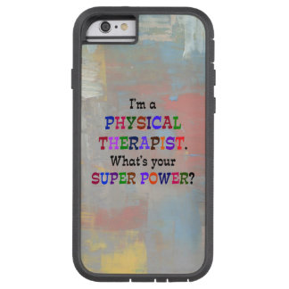 Physical Therapist Tough Xtreme iPhone 6 Case