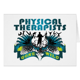 Physical Therapists Gone Wild Greeting Card