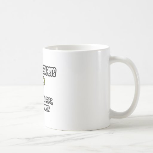 Physical Therapists...Regular People, Only Smarter Basic White Mug