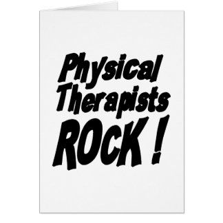 Physical Therapists Rock! Greeting Card