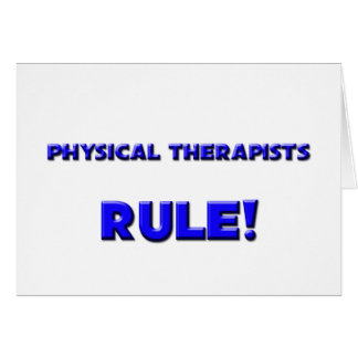 Physical Therapists Rule! Cards