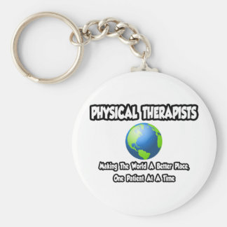 Physical Therapists...World a Better Place Key Ring