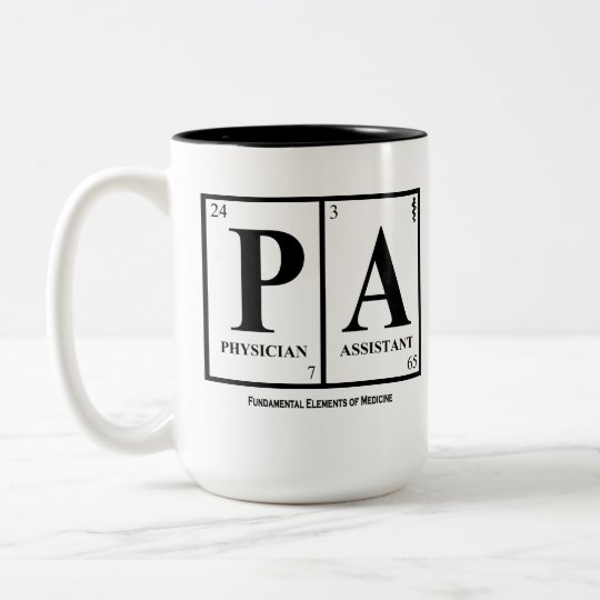 Physician Assistant (PA) Mug, with Quote Two-Tone Coffee Mug
