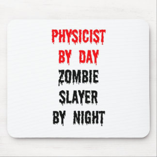 Physicist by Day Zombie Slayer by Night Mousepads