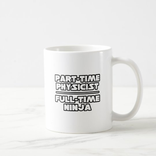 Physicist...Ninja Coffee Mug