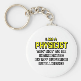Physicist...Superior Intelligence Basic Round Button Key Ring