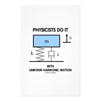 Physicists Do It With Uniform Harmonic Motion Personalised Stationery