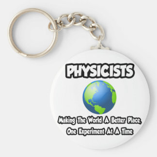 Physicists...Making the World a Better Place Basic Round Button Key Ring