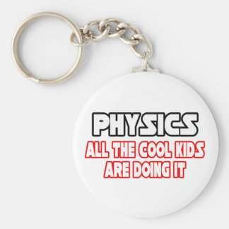 Physics...Cool Kids Basic Round Button Key Ring