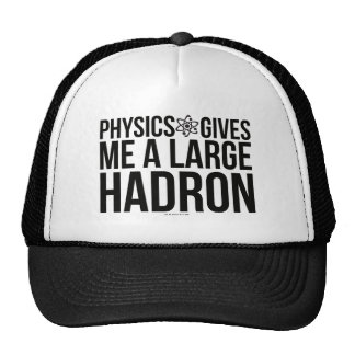 Physics Gives Me A Large Hadron Cap