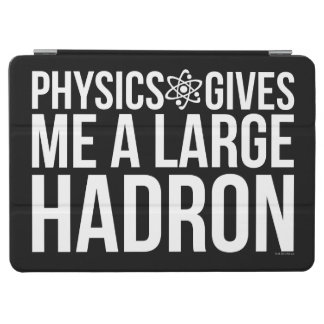 Physics Gives Me A Large Hadron iPad Air Cover