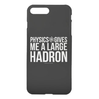 Physics Gives Me A Large Hadron iPhone 8 Plus/7 Plus Case