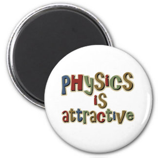 Physics is Attractive Funny Pun Magnet