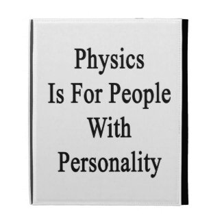 Physics Is For People With Personality iPad Folio Cover