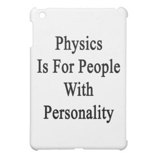 Physics Is For People With Personality iPad Mini Covers