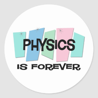 Physics Is Forever Sticker