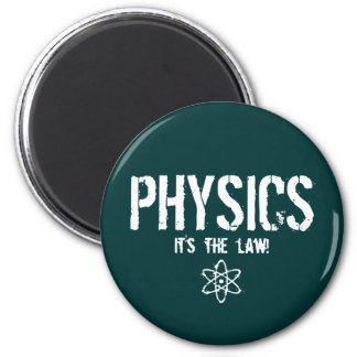 Physics - It's the Law! Magnet