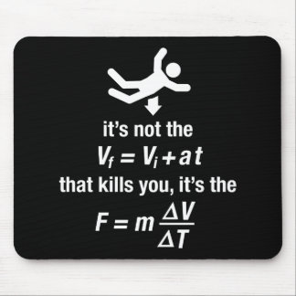 physics - it's the sudden deceleration that kills  mouse mats