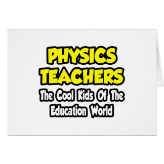 Physics Teachers Cool Kids of Edu World Cards