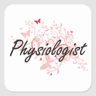 Physiologist Artistic Job Design with Butterflies Square Sticker