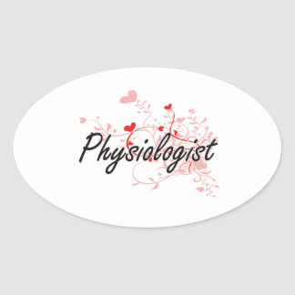 Physiologist Artistic Job Design with Hearts Oval Sticker