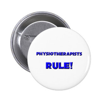 Physiotherapists Rule! 6 Cm Round Badge