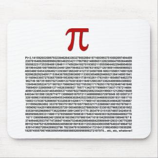 Pi = 3.141592653589 etc etc... whatever! mouse mat