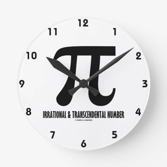 Pi Irrational And Transcendental Number (Math) Round Clock