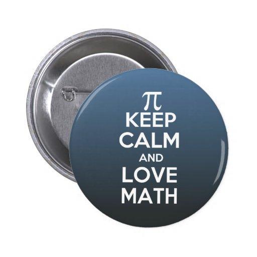 Pi keep calm and love math pinback buttons
