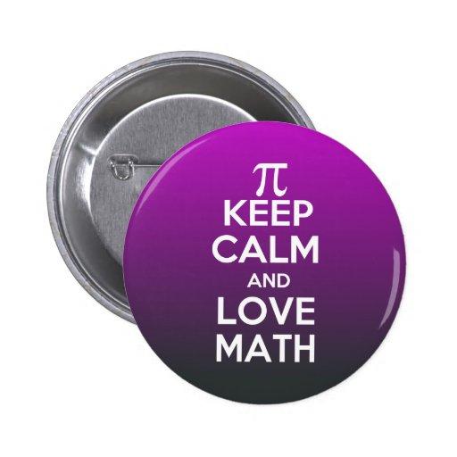 Pi keep calm and love math buttons