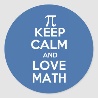 Pi keep calm and love math classic round sticker