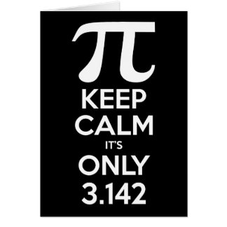 PI Keep Calm It s Only 3 142 Greeting Card
